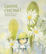Vente AudioBook : Laurent, c'est moi !  - Stéphanie Deslauriers - Marc-Antoine Pereda