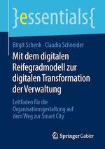 Mit dem digitalen Reifegradmodell zur digitalen Transformation der Verwaltung  - Claudia Schneider - Birgit Schenk
