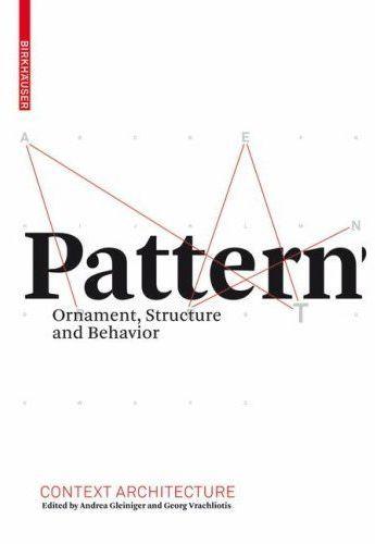 Pattern ; ornamen, structure and behavior