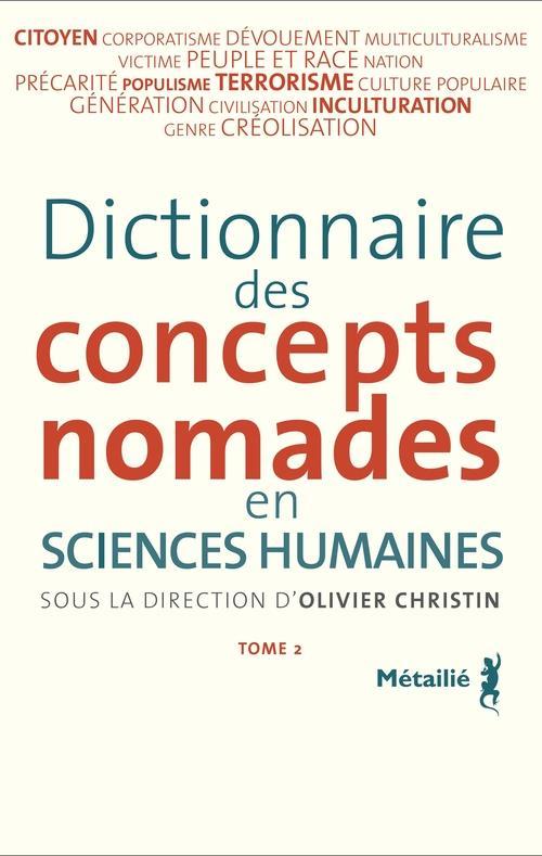 Dictionnaire des concepts nomades en sciences humaines t.2