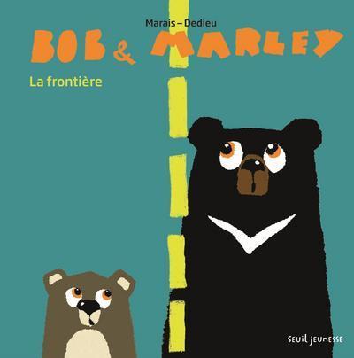 Bob et Marley ; la frontière