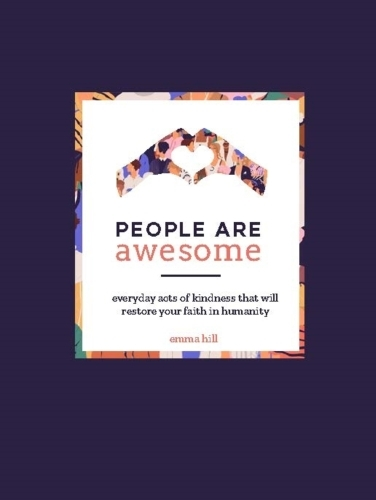 People Are Awesome  - Emma Hill