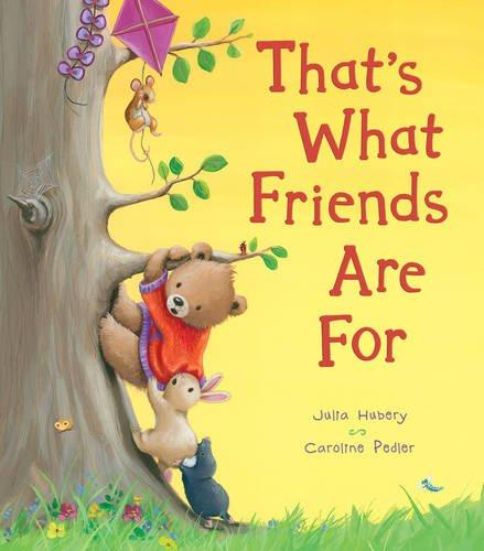 THAT'S WHAT FRIENDS ARE FOR - A SOFT-TO-TOUCH BOOK