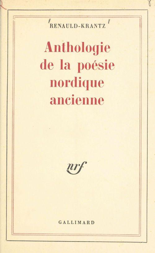 Anthologie de la poesie nordique ancienne - des origines a la fin du moyen age
