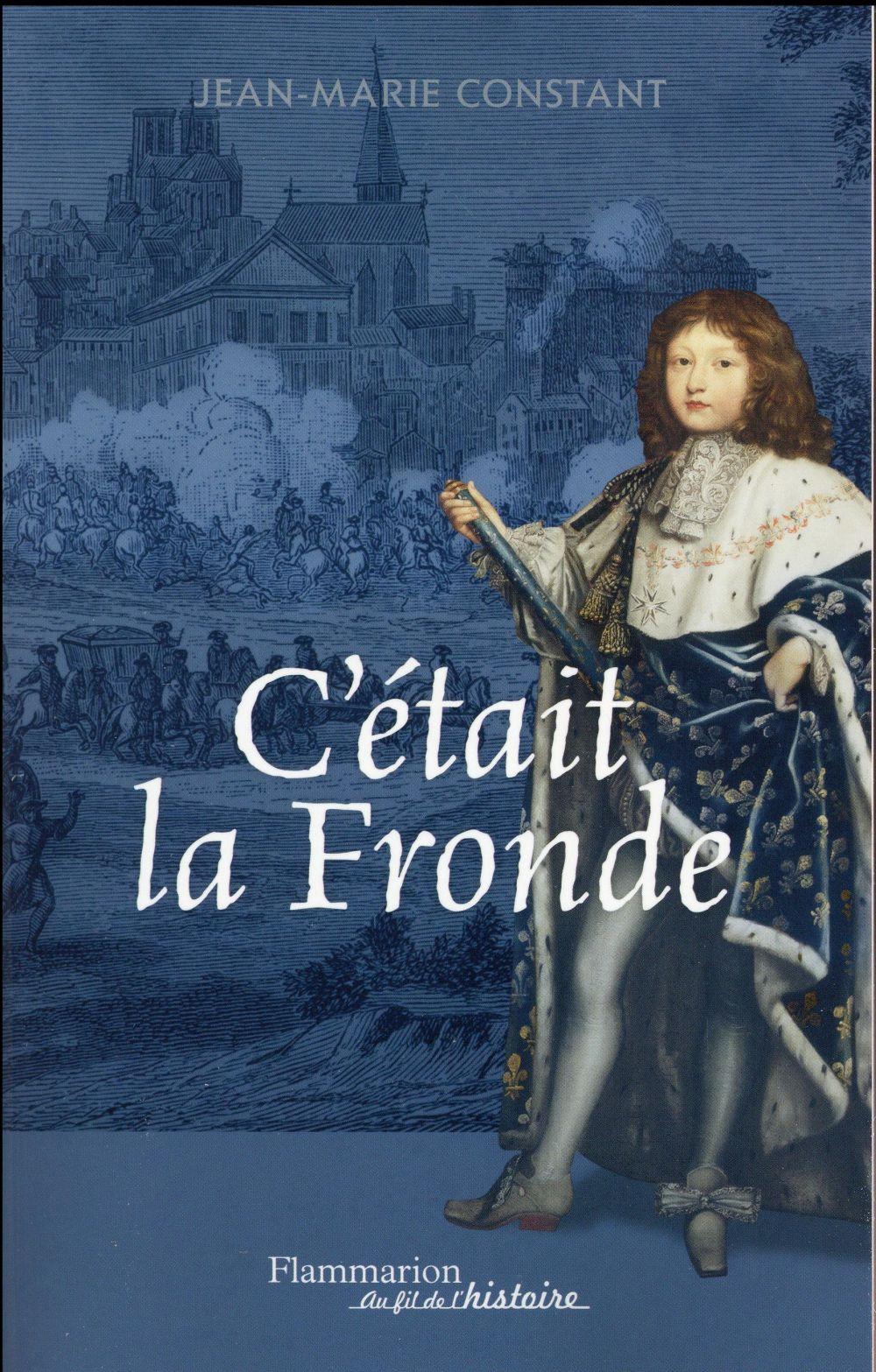 C'était la fronde ; Condé, Retz, la Rochefoucaud, la Grande Mademoiselle... ils voulaient changer la France