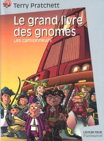 Le grand livre des gnomes T.1 ; les camionneurs