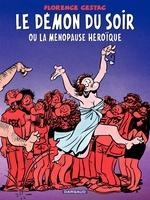 Vente EBooks : Le démon du soir ou la ménopause héroïque  - Florence Cestac