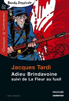 Adieu Brindavoine ; La Fleur Au Fusil