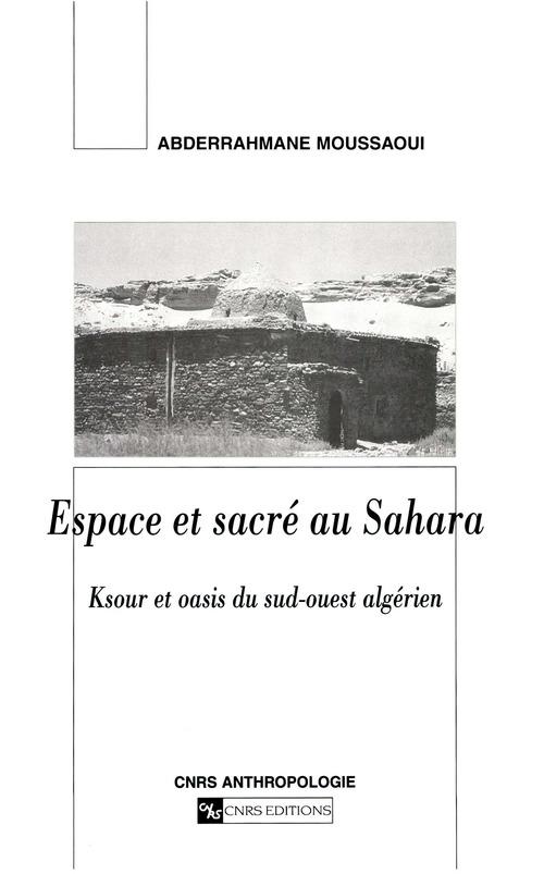 Espace et sacre au sahara algerien