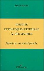 Vente Livre Numérique : IDENTITÉ ET POLITIQUE CULTURELLE À L'ÎLE MAURICE  - David Martial