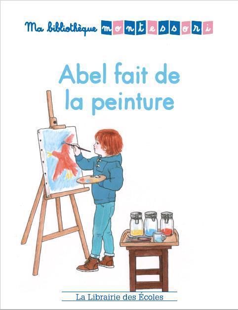 Ma bibliothèque Montessori ; Abel fait de la peinture