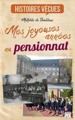 Vente Livre Numérique : Mes joyeuses années au pensionnat  - Mathilde de Jamblinne