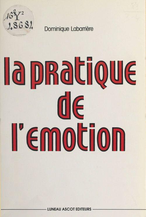 La Pratique de l'émotion