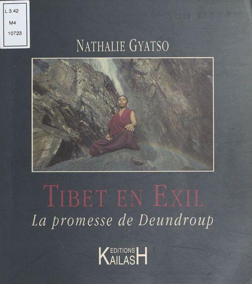 La promesse de deundroup, tibet en exil
