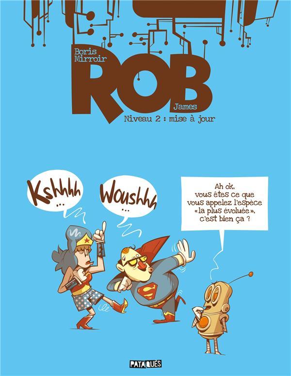 Rob t.2 ; mise à jour