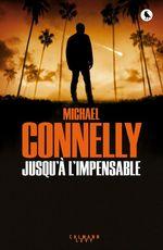Vente Livre Numérique : Jusqu'à l'impensable  - Michael Connelly