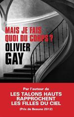 Vente Livre Numérique : Mais je fais quoi du corps ?  - Olivier GAY