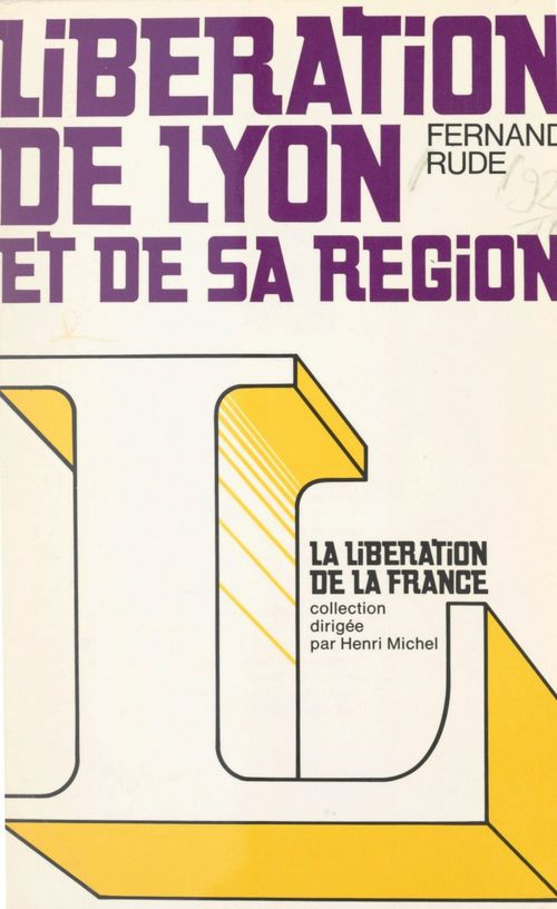 Libération de Lyon et de sa région  - Fernand Rude