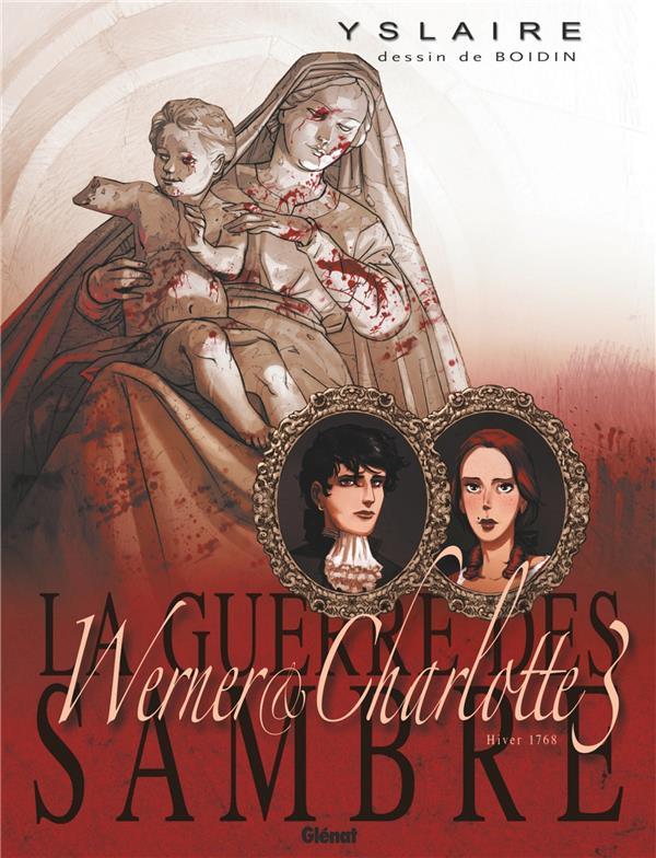 La guerre des Sambre - Werner et Charlotte T.3 ; hiver 1768 : votre enfant, comtesse...