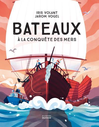 Bateaux ; à la conquête des mers