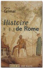 Histoire de Rome  - Pierre GRIMAL