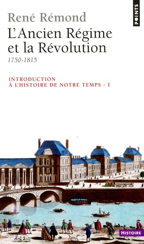 Introduction à l'histoire de notre temps. L'Ancien Régime et la Révolution (1750-1815)
