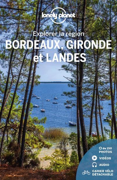 explorer la région ; Bordeaux, Gironde et Landes (4e édition)