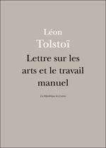 Vente Livre Numérique : Lettre sur les arts et le travail manuel  - Léon Tolstoï - Lev Nikolaevitch Tolstoï