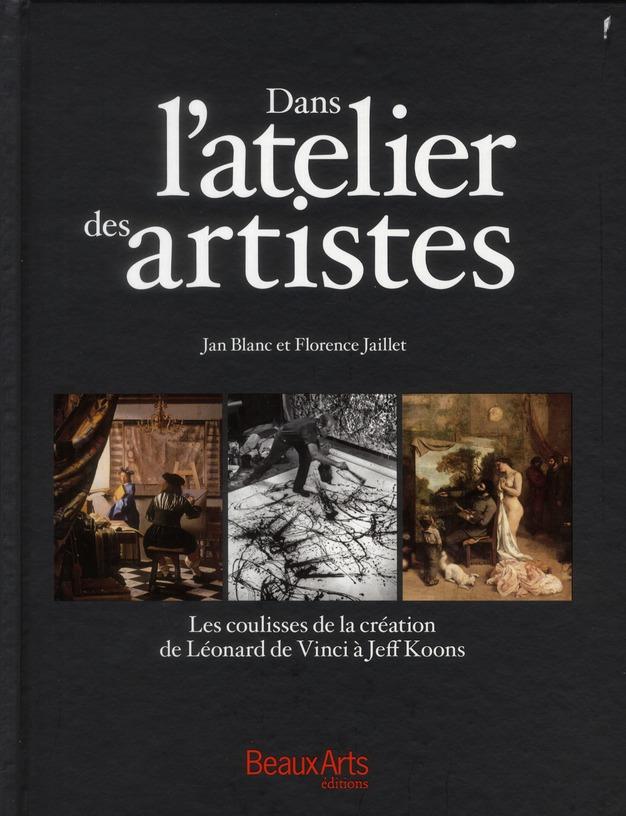 Dans l'atelier des artistes ; les coulisses de la creation de leonard de vinci a jeff koons