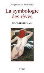 La symbologie des rêves t.1 ; le corps humain (4e édition)