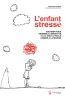 L'enfant stresse. soutenir tous ensemble l'enfant de 5 a 12 ans a