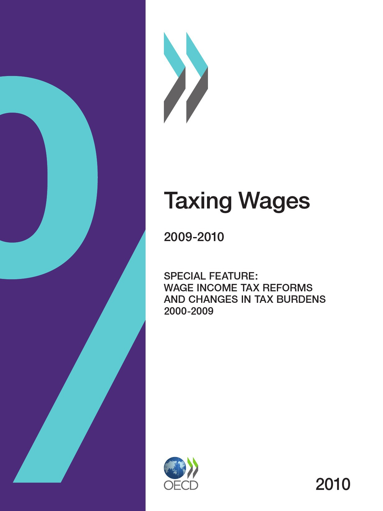 Taxing wages 2009-2010 (anglais) - special feature : wage income tax reforms and changes in tax burd