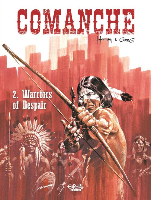 Comanche - Volume 2 - Warriors of Despair