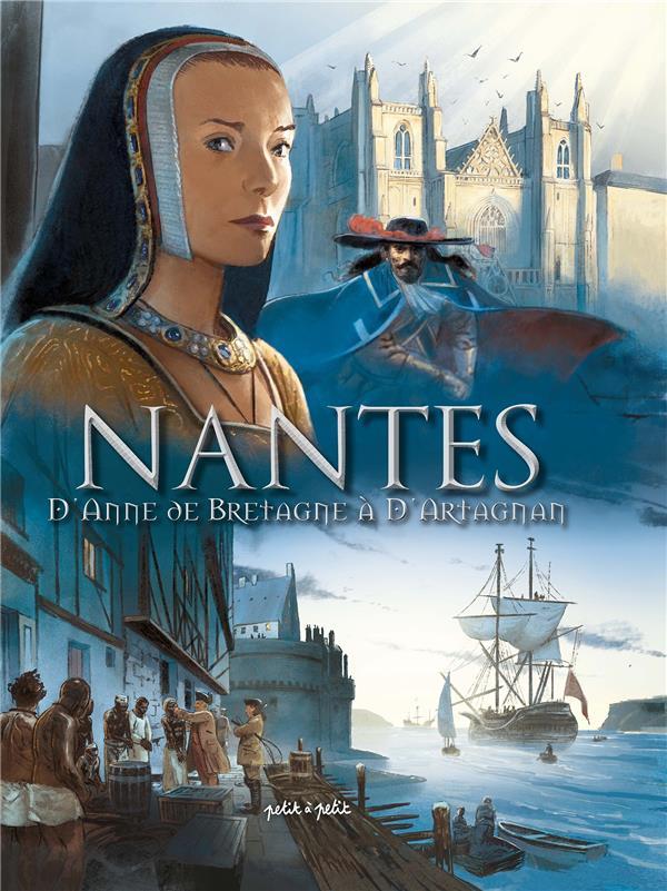 Nantes T.2 ; d'Anne de Bretagne à D'Artagnan