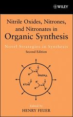 Nitrile Oxides, Nitrones and Nitronates in Organic Synthesis  - Henry Feuer