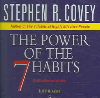 The Power Of The 7 Habits : Applications And Insights