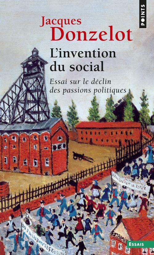 Invention Du Social. Essai Sur Le Declin Des Passions Politiques (L')