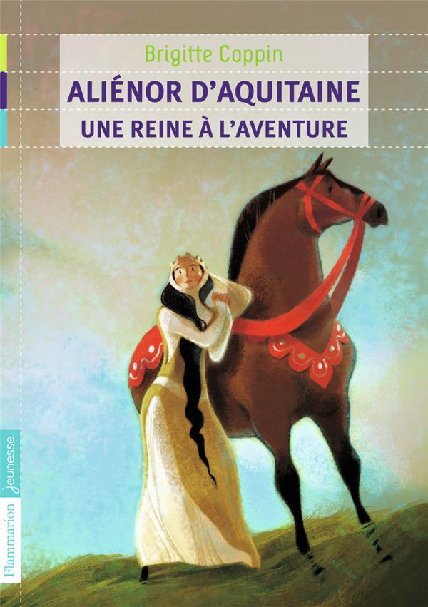 Aliénor d'Aquitaine, une reine à l'aventure