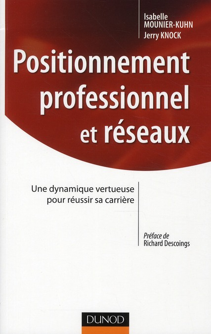 Positionnement Professionnel Et Reseaux ; Une Dynamique Vertueuse Pour Reussir Sa Carriere