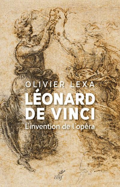 Léonard de Vinci ; l'invention de l'opéra