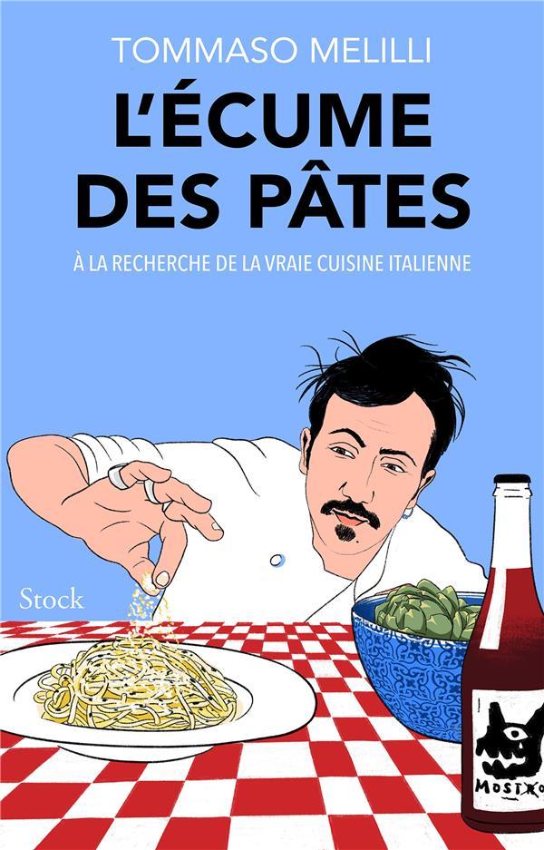 l'écume des pâtes : à la recherche la vraie cuisine italienne