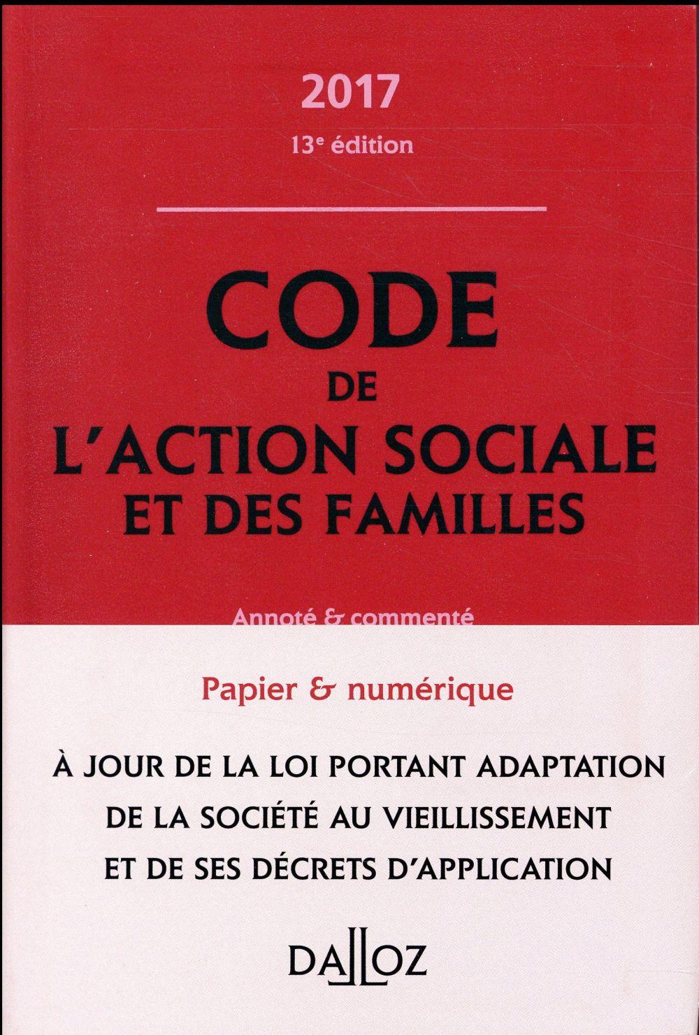 Code de l'action sociale et des familles ; annoté et commenté (édition 2017)