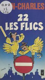 Vente EBooks : 22, les flics  - Jean-Charles