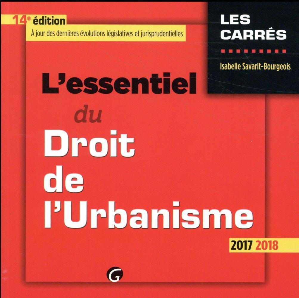 L'essentiel du droit de l'urbanisme (édition 2017/2018)