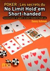 Poker : les secrets du no limit hold'em short-handed