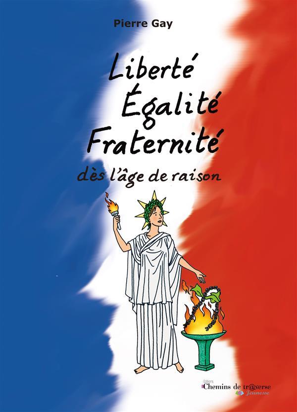 Liberté, Egalité, Fraternité, dès l'âge de raison