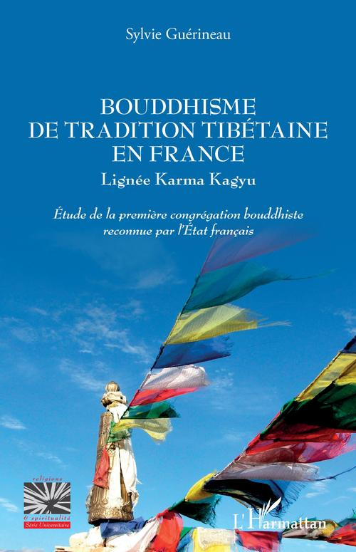 Bouddhisme de tradition tibétaine en France  - Sylvie Guérineau