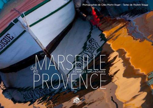 De Marseille en Provence ; échapées vagabondes