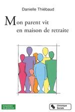 Vente EBooks : Mon parent vit en maison de retraite  - Danielle Thiébaud