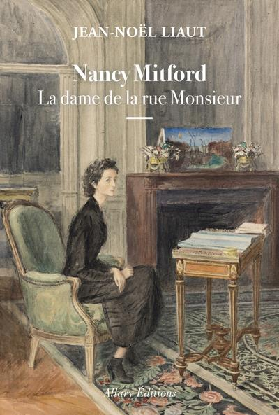 Nancy Mitford ; la dame de la rue Monsieur